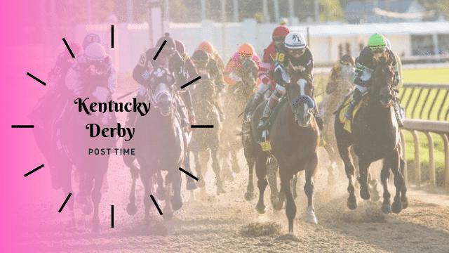 Kentucky Derby 2021 Post Time